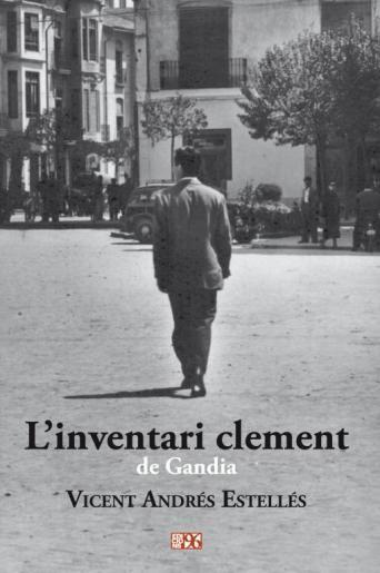 """""""L'inventari clement de Gandia"""" Vicent Andrés Estellés (Edicions 96) http://www.llibresvalencians.com/Linventari-clement-de-Gandia_va_18_29443_0.html:"""