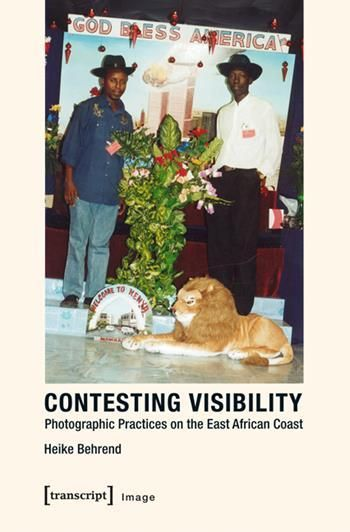 CONTESTING VISIBILITY: PHOTOGRAPHIC PRACTICES ON THE EAST AFRICAN COAST