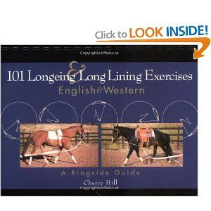 101 Longeing and Long Lining Exercises English and Western: A Ringside Guide: Cherry Hill, Richard Klimesh: 9780876050460: Amazon.com: Books