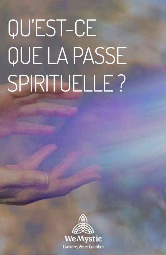 Qu Est Ce Que La Passe Spirituelle Wemystic France Spirituel Spiritualite Eveil Spirituel
