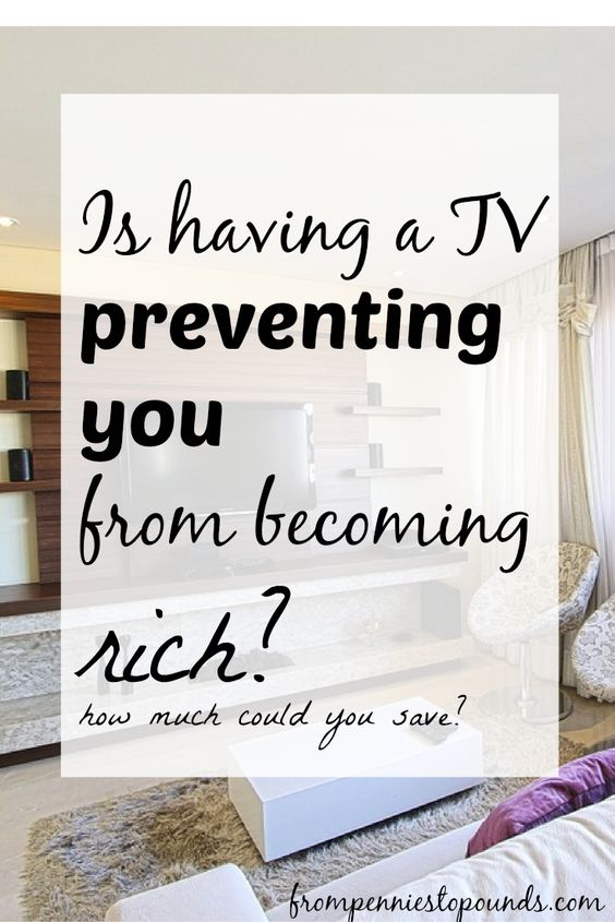 Is having a TV preventing you from becoming rich? Use the money that you save for paying off debt, money saving, or getting rich! http://www.frompenniestopounds.com/tv-stopping-rich/