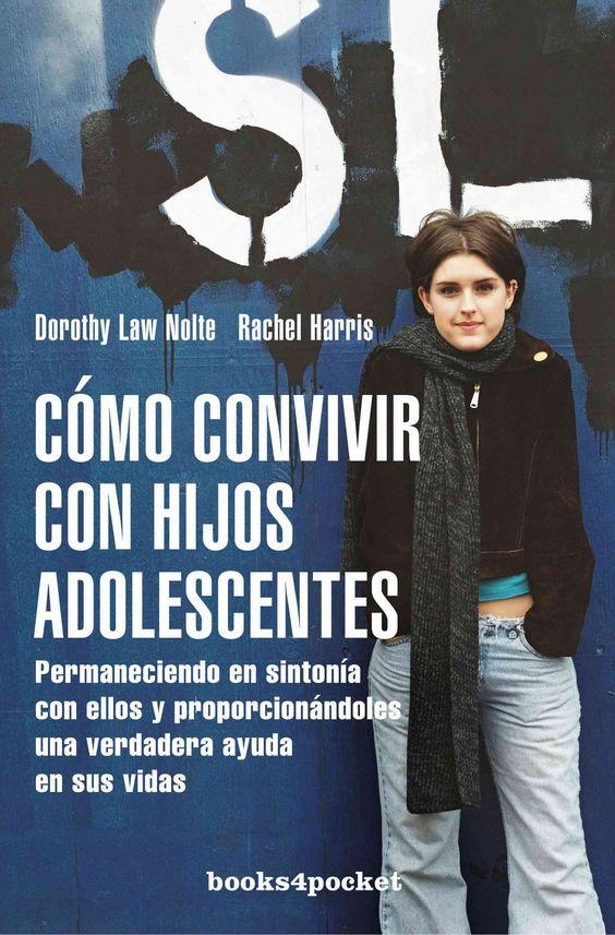 Como convivir con hijos adolescentes/ Teenagers Learn What They Live