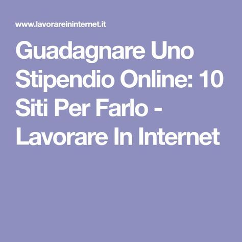 Guadagnare Uno Stipendio Online 10 Siti Per Farlo Lavoro