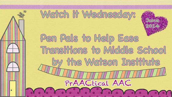 PrAACtical AAC: Watch it Wednesday-Pen Pals to Help Transition to Middle School by Watson Institute. Pinned by SOS Inc. Resources. Follow all our boards at pinterest.com/sostherapy/ for therapy resources.