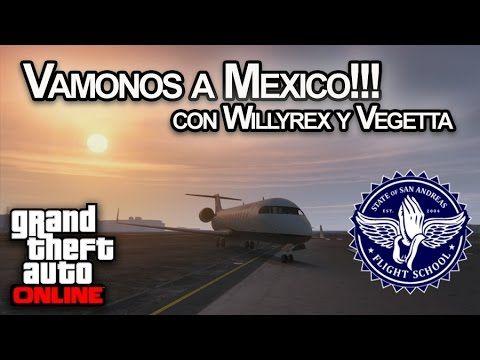 Vamonos A Mexico Gta V Online Con Willyrex Y Vegetta Luzugames Youtube En 2020 Gta Videos