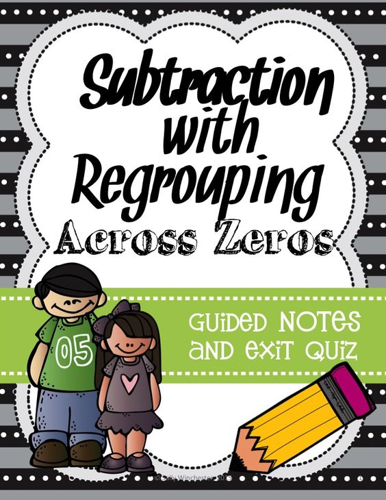 Subtraction with Regrouping Across Zeros: Guided Notes and Exit ...