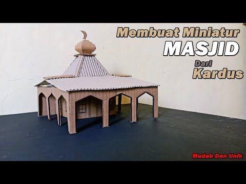 Cara Membuat Masjid Dari Kardus Ide Kreatif Youtube Kreatif Ide