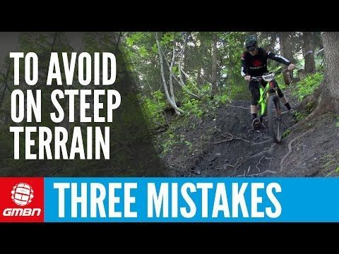 Watch 3 Mistakes Everyone Makes On Steep Trails Singletracks