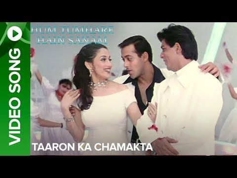 Taaron Ka Chamakta Official Video Song Hum Tumhare Hain Sanam Madhuri Dixit Shah Rukh Khan Youtube Songs We Movie Music Songs