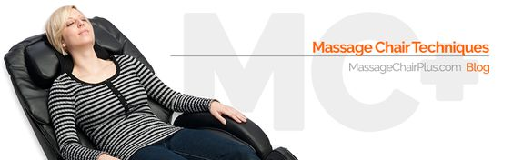 Massage chair techniques Massage Chair Plus | massagechairplus.com | MCP