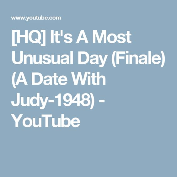 [HQ] It's A Most Unusual Day (Finale) (A Date With Judy-1948) - YouTube