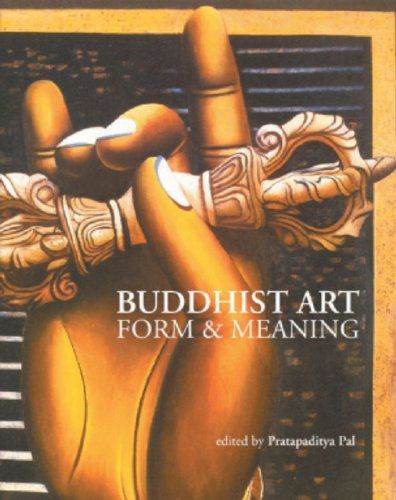 Buddhist Art - Form and Meaning by Pratapaditya Pal http://www.amazon.in/dp/8185026785/ref=cm_sw_r_pi_dp_x_aUbXxb0Y8R7B8