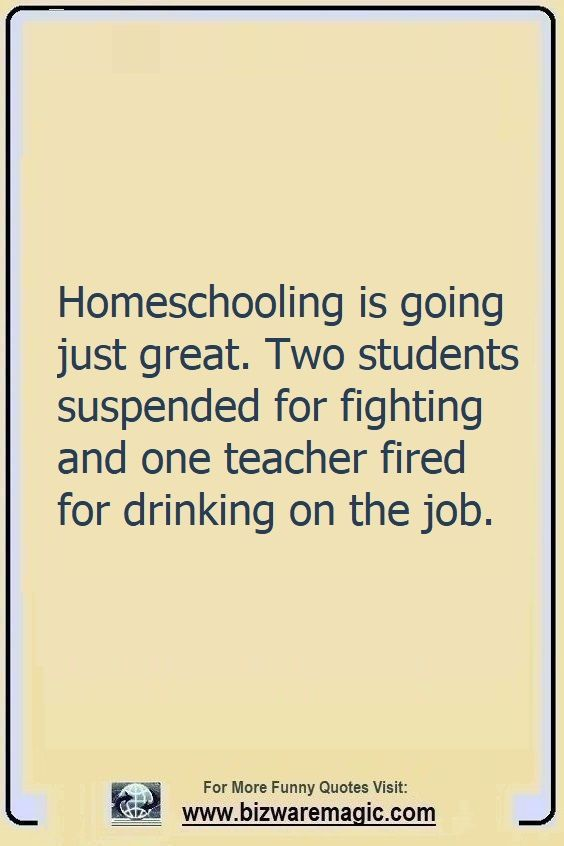 Top 14 Funny Quotes From Bizwaremagic Funny Quotes Homeschool Quotes Funny Jokes Quotes