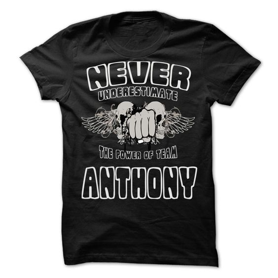 Never Underestimate The ᓂ Power Of Team ANTHONY - 99 Cool 웃 유 Team Shirt !If you are ANTHONY or loves one. Then this shirt is for you. Cheers !!!Never Underestimate The Power Of Team ANTHONY, cool ANTHONY shirt, cute ANTHONY shirt, awesome ANTHONY shirt, great ANTHONY shirt, team ANTHONY shirt,