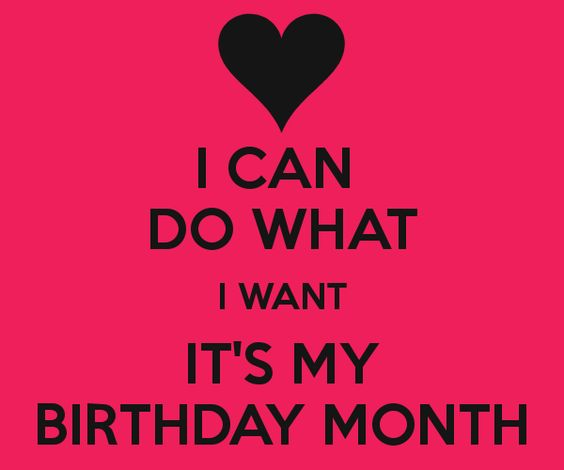 I CAN DO WHAT I WANT IT'S MY BIRTHDAY MONTH - KEEP CALM AND CARRY ON Image Generator - brought to you by the Ministry of Information