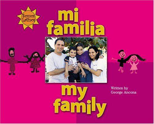 Mi Familia/My Family (We Are Latinos) (Spanish Edition) by George Ancona http://www.amazon.com/dp/0516236873/ref=cm_sw_r_pi_dp_yK9fwb09CDEBK