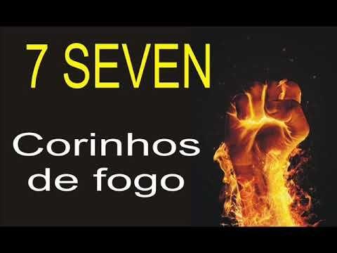 7 Seven Corinhos De Fogo Youtube Corinho De Fogo Coro Hinos
