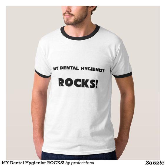 MY Dental Hygienist ROCKS! Tee Shirt