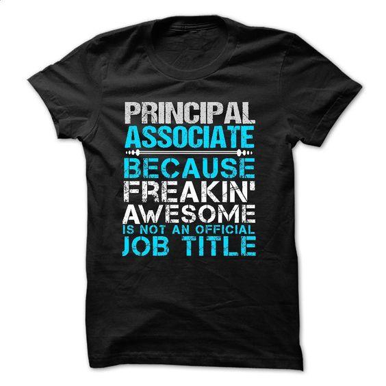 Love being — PRINCIPAL-ASSOCIATE T Shirt, Hoodie, Sweatshirts - shirt dress #hoodie #style