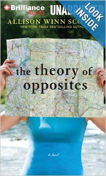 The Theory of Opposites: A Novel: Allison Winn Scotch