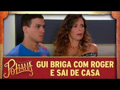 Gui Briga Com Roger E Sai De Casa As Aventuras De Poliana