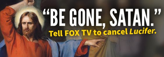 We don't need a TV show depicting satan in a positive light. Please sign the petition for Fox to cancel. God bless you!