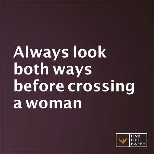 Always Look Both Ways Before Crossing Live Life Happy Sarcastic Quotes Funny Funny Quotes Funny Inspirational Quotes