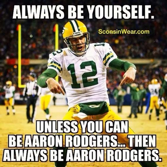 Always Be Yourself Unless......