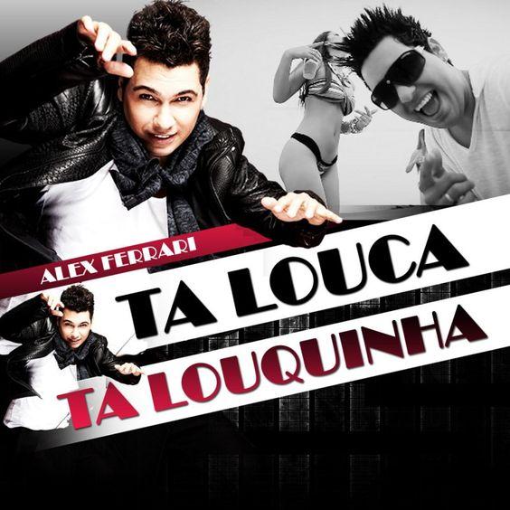Alex Ferrari – Ta Louca Ta Louquinha (single cover art)