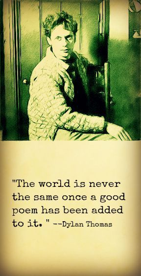 Dylan Thomas quote.