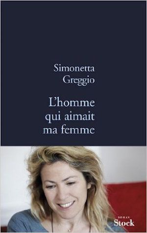 L'homme qui aimait ma femme - Simonetta Greggio
