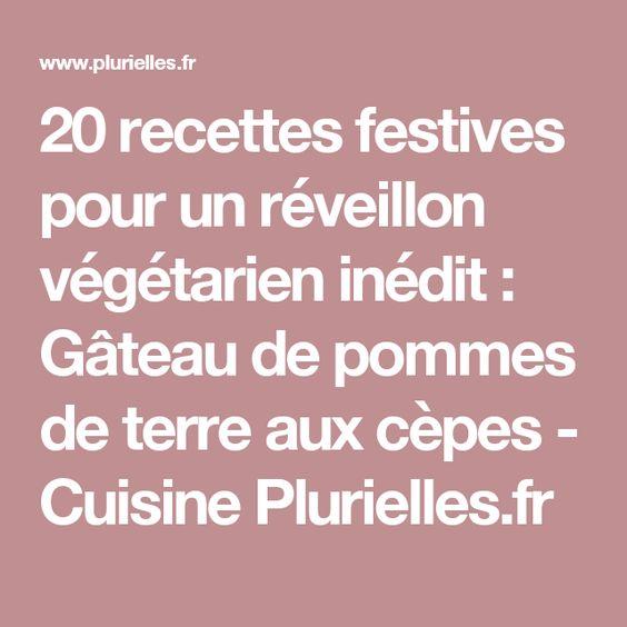 20 recettes festives pour un réveillon végétarien inédit  Gâteau de pommes de terre aux cèpes