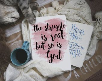 The Struggle is Real but So is God Printable: