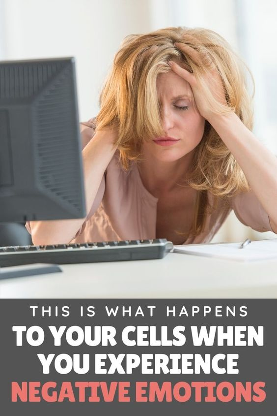 This Is What Happens to Your Cells When You Experience Negative Emotions