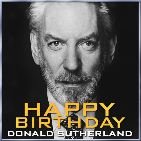 Happy birthday to #TheHungerGames: #Mockingjay Part 1's Donald Sutherland! Wish President Snow a happy birthday in the comments below!