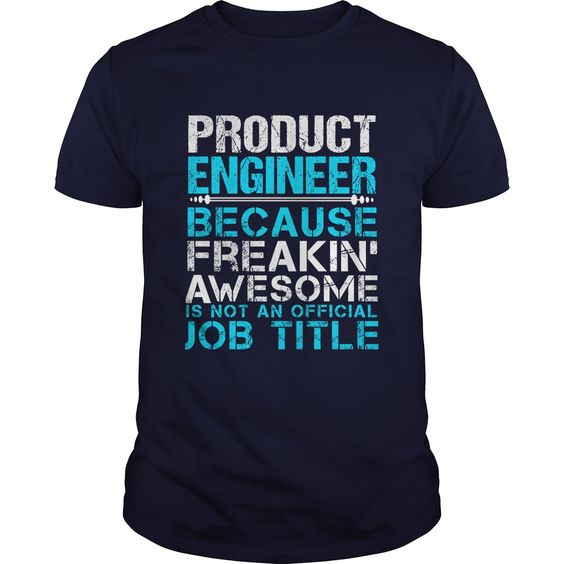 PRODUCT ENGINEER T-Shirts, Hoodies. Check Price Now ==► https://www.sunfrog.com/LifeStyle/PRODUCT-ENGINEER-110840525-Navy-Blue-Guys.html?id=41382