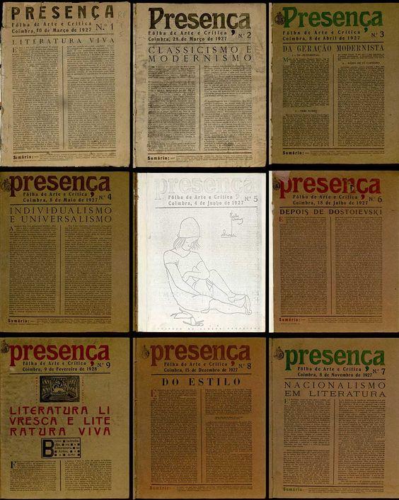 """""""Presença Folha de Arte e Crítica"""" n.º1 a 9, Coimbra, 1927. Foi editada em duas séries: a primeira, entre 1927 e 1940. Distinguindo-se por um cuidadoso grafismo, enriquecido com reproduções de trabalhos de Almada, Sarah Afonso, Mário Eloy, entre outros. Defendeu a criação de uma literatura mais viva, livre, oposta ao academismo e jornalismo rotineiro, primando pela crítica, pela predominância do individual sobre o colectivo, do psicológico sobre o social, da intuição sobre a razão."""