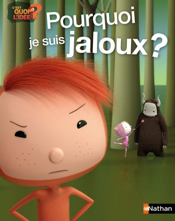 Pourquoi je suis jaloux ?   Petit Album Nathan   Éditions NATHAN