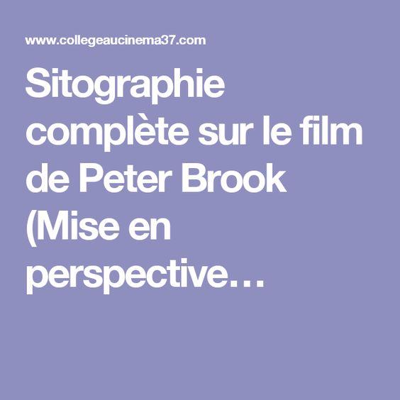 Sitographie complète sur le film de Peter Brook (Mise en perspective…