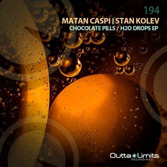 Stan Kolev, Matan Caspi - Chocolate Pills (Original Mix)