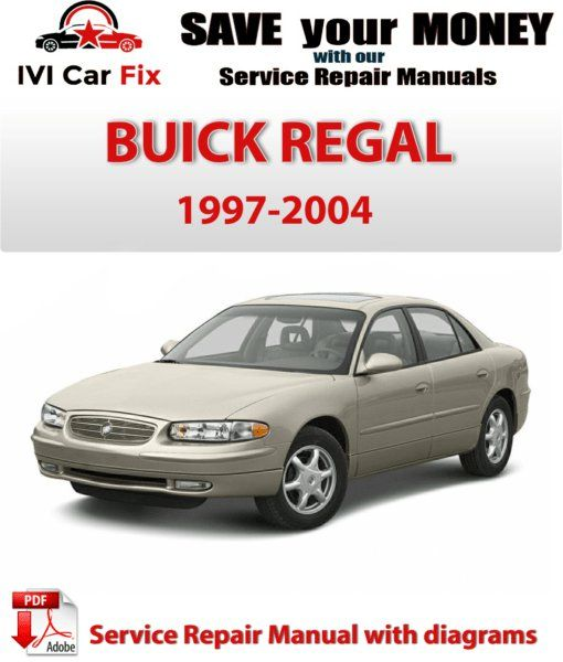 Buick Regal Pdf Service Repair Manual 1997 1998 1999 2000 2001 2002 2003 2004 Buick Regal Buick Buick Lesabre