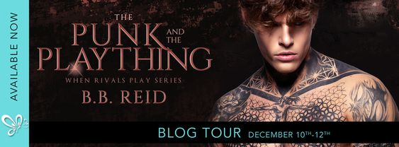 ~Blog Tour~The Punk and the Plaything (When Rivals Play #3) by B.B. Reid~Review & Excerpt~