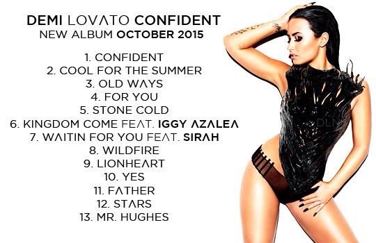 Demis Th Album Confident Will Be Released In October And This Is The Track List Demi Lovato Pinterest