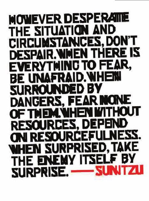 - Sun Tzu