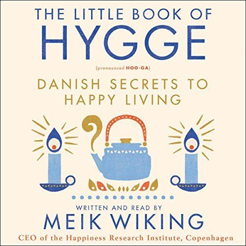 The Little Book Of Hygge Hygge Book Hygge How To Pronounce Hygge