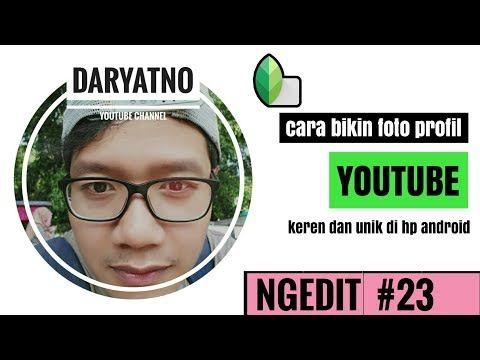 Cara Membuat Foto Profil Youtube Keren Di Hp Android Snapseed Tutorial Youtube Youtube Belajar Android