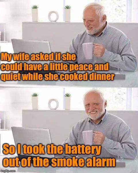 Be Careful What You Ask For My Wife Asked If She Could Have A Little Peace And Quiet While She Cooked Dinner So I Took Funny Laugh Funny Memes Clean Jokes