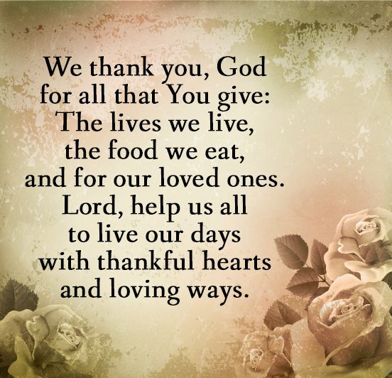 Thank You Quotes For Helping: We Thank You, God For All That You Give: The Lives We Live