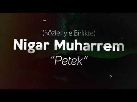 Petek Nigar Muharrem 2018 Cover Sozleriyle Birlikte Youtube Petek Muharrem Youtube