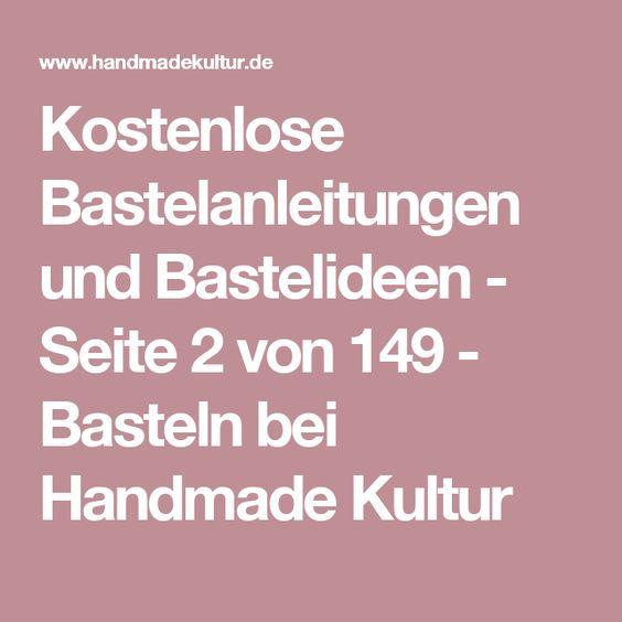 Kostenlose Bastelanleitungen und Bastelideen - Seite 2 von 149 - Basteln bei Handmade Kultur